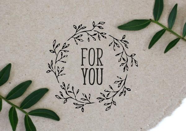 Blumenkranz Stempel mit Spruch FOR YOU
