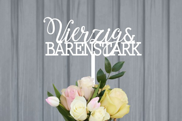 """Cake Topper """"Bärenstark"""" zum runden Geburtstag"""