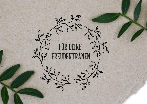 Blumenkranz Stempel mit Spruch Für die Freudentränen