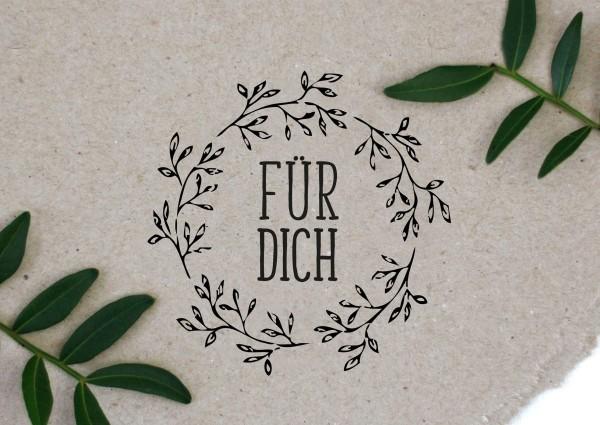 Blumenkranz Stempel mit Spruch FÜR DICH