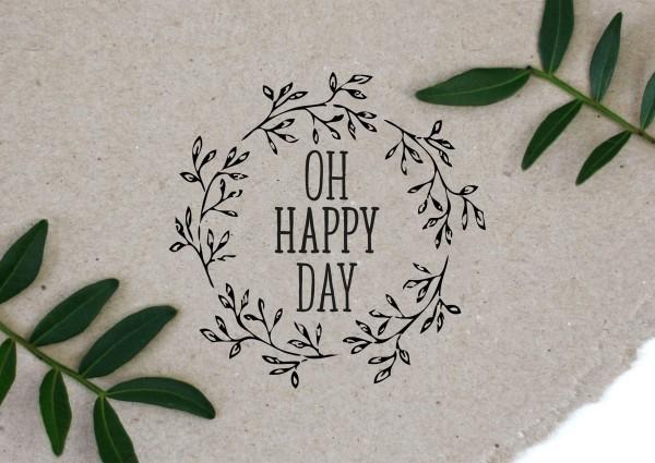 Blumenkranz Stempel mit Spruch OH HAPPY DAY